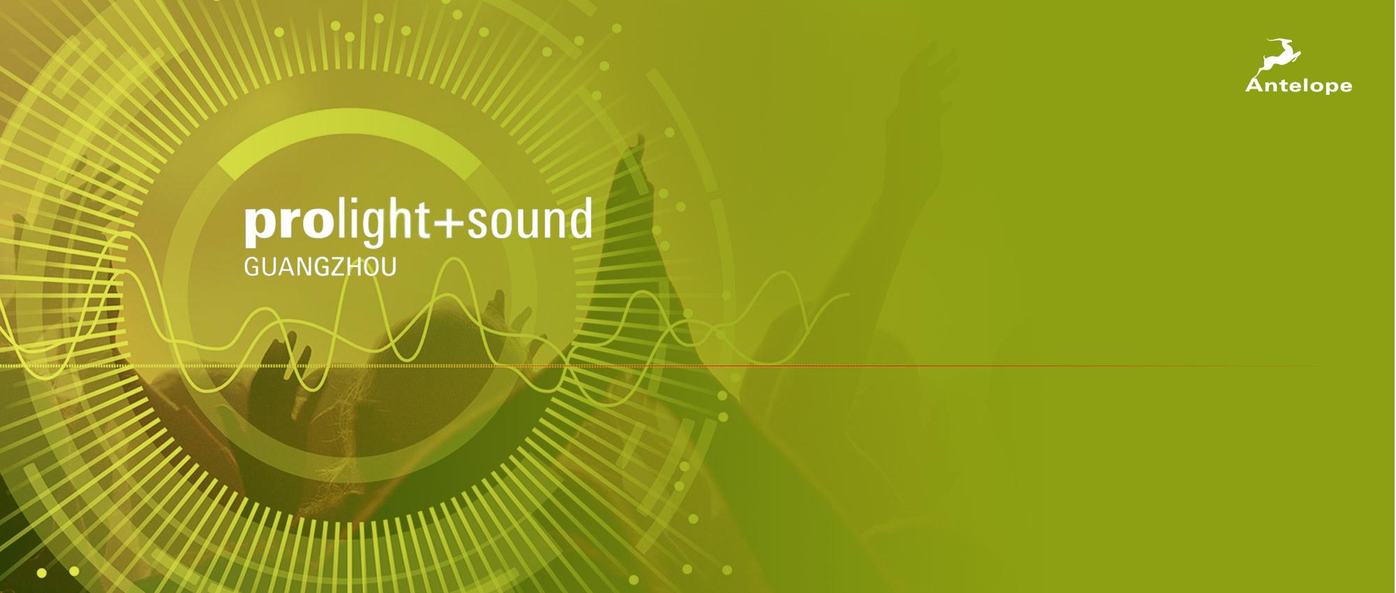 Join Antelope Audio on Prolight + Sound Guangzhou 2018